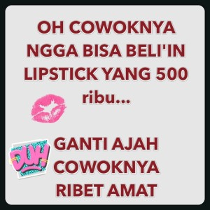 Ahahahaha lagi kekinian yaah yg ini .... Lipstick oh lipstick *cek koleksi lipstik yg 500 ribu... * ohhh masih ditoko rupanya haahahha