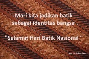 @agungscIXB 18m18 minutes ago View translation Tunjukan pada dunia, inilah KITA=INDONESIA Selamat Hari Batik Nasional Aku Cinta Indonesia \(^_^)/
