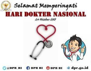 @DPR_RI 24/10/2015 07:53:45 WIB Selamat Hari Dokter Nasional. Semoga semakin berdedikasi memberikan pelayanan kesehatan kepada masyarakat Indonesia.