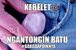 @agusta_rd 30/09/2015 21:40:56 WIB Inget kata orang2 jaman bahela,...#gakadapoinnya
