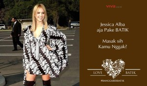 @VIVAcoid : Jessica Alba juga pake batik, masa kamu enggak