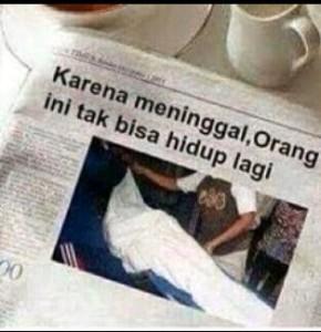 """@togeindah 03/08/2015 18:05:24 WIB """"Karena meninggal, orang ini tidak bisa hidup lagi"""" Daritadi ngakak gegulingan grgr baca judul berita ini... :( haha"""