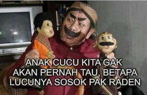 meme.comik.indonesiaSelamat jalan pak Raden :')