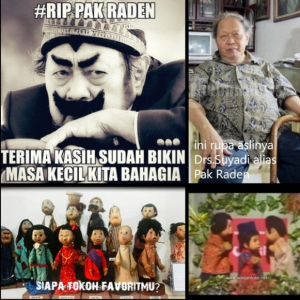 o_sheenIn memoriam Drs.Suyadi aka Pak Raden. Creator of Si Unyil (puppet Si Unyil is best children movie in 80's). Drs.Suyadi also a producer, a story teller, a writer...a living legend. I really miss Si Unyil movie. Thx Pak Raden..u've colouring my childhood memories with happiness😍 #rippakraden (1932-2015)