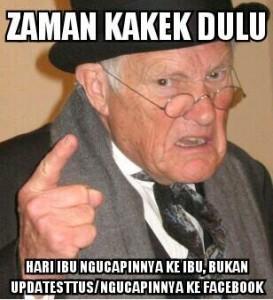 """@Ibadshidqi 22/12/2013 13:28:39 WIB """"zaman kakek dulu, hari ibu ngucapinnya ke ibu, bukan update status ataupun ngucapin di facebook"""""""