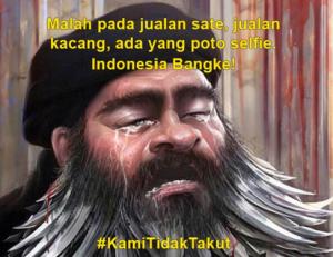 @DeadlockHeaven 25m25 minutes ago Indonesia emang bangke. #KamiTidakTakut Komandan ISIS