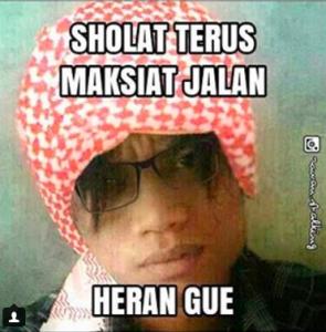 IG : @rawan.stalking | Sholat terus maksiat jalan, Heran Gue