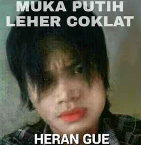 @abdulogenk : muka putih leher coklat, heran gue