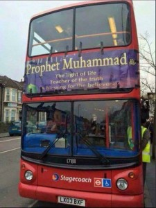 Pemerintah Kerajaan Inggris mulai Senin kemarin memasang iklan di bus yg berbunyi Nabi Muhammad SAW adalah Cahaya Kehidupan Guru Kebenaran & Rachmat Bagi Seluruh Mukmin.👍👍👍